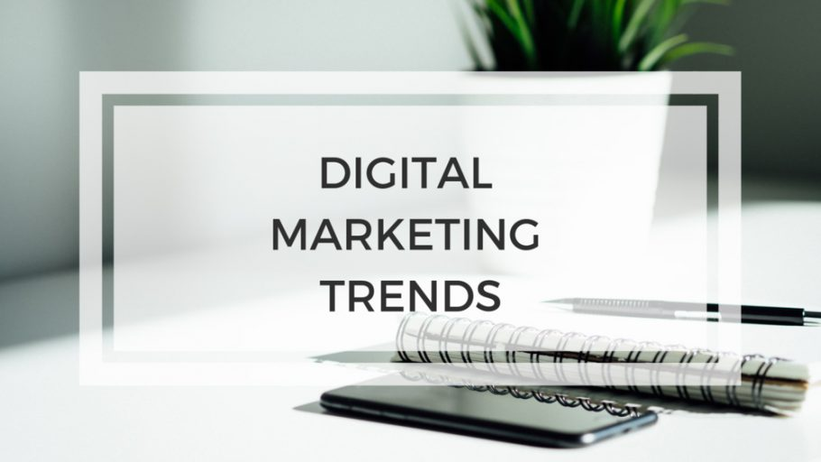 Digital Marketing Trends For 2019 : What To Focus On